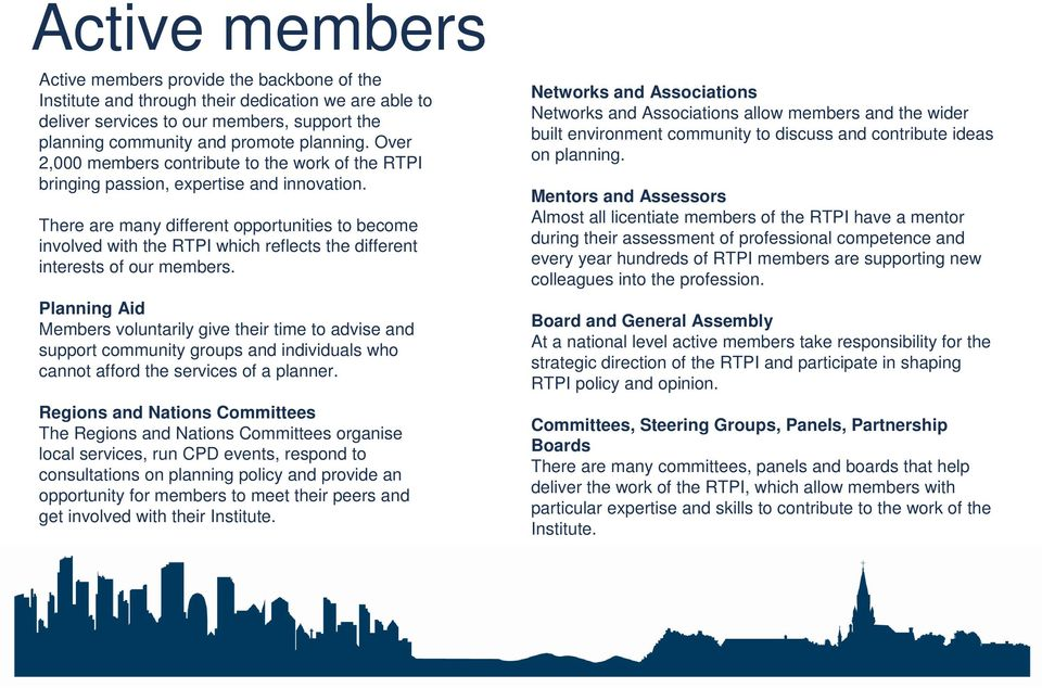 There are many different opportunities to become involved with the RTPI which reflects the different interests of our members.