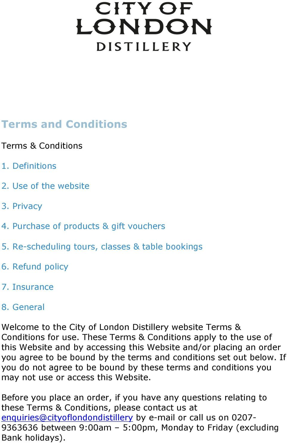 These Terms & Conditions apply to the use of this Website and by accessing this Website and/or placing an order you agree to be bound by the terms and conditions set out below.