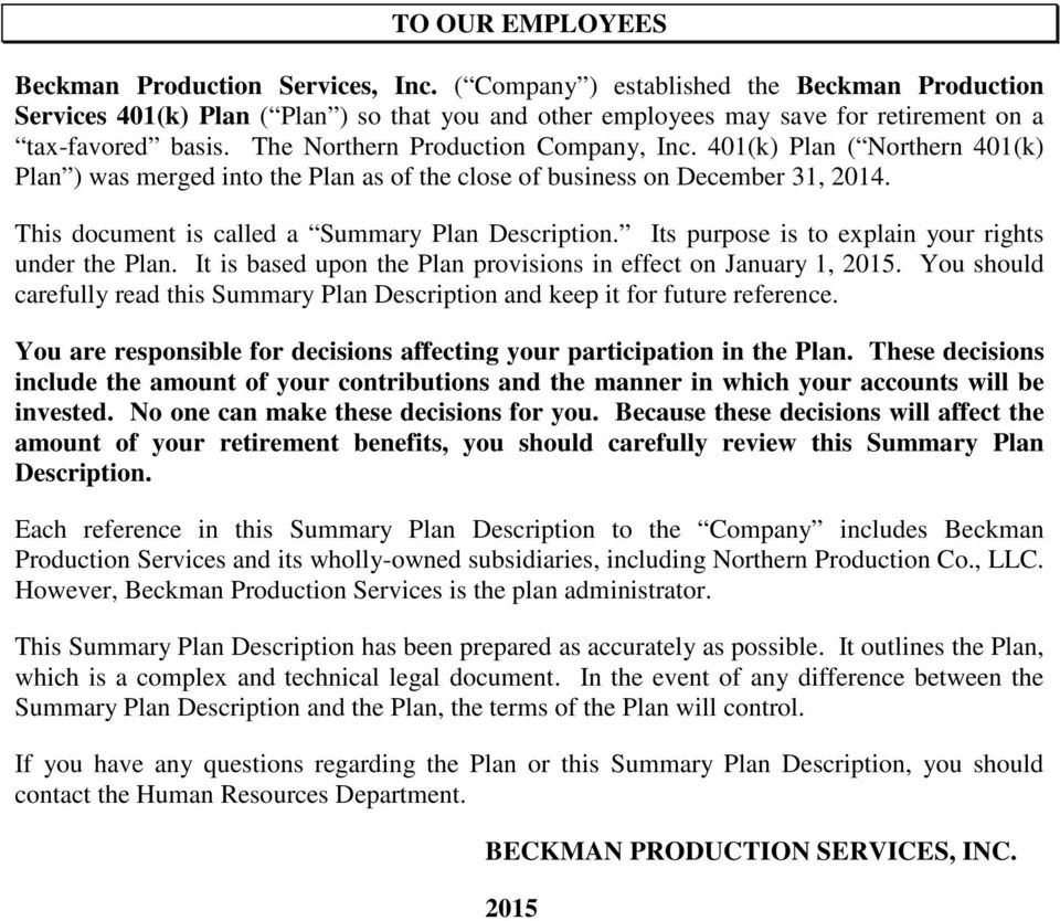 401(k) Plan ( Northern 401(k) Plan ) was merged into the Plan as of the close of business on December 31, 2014. This document is called a Summary Plan Description.