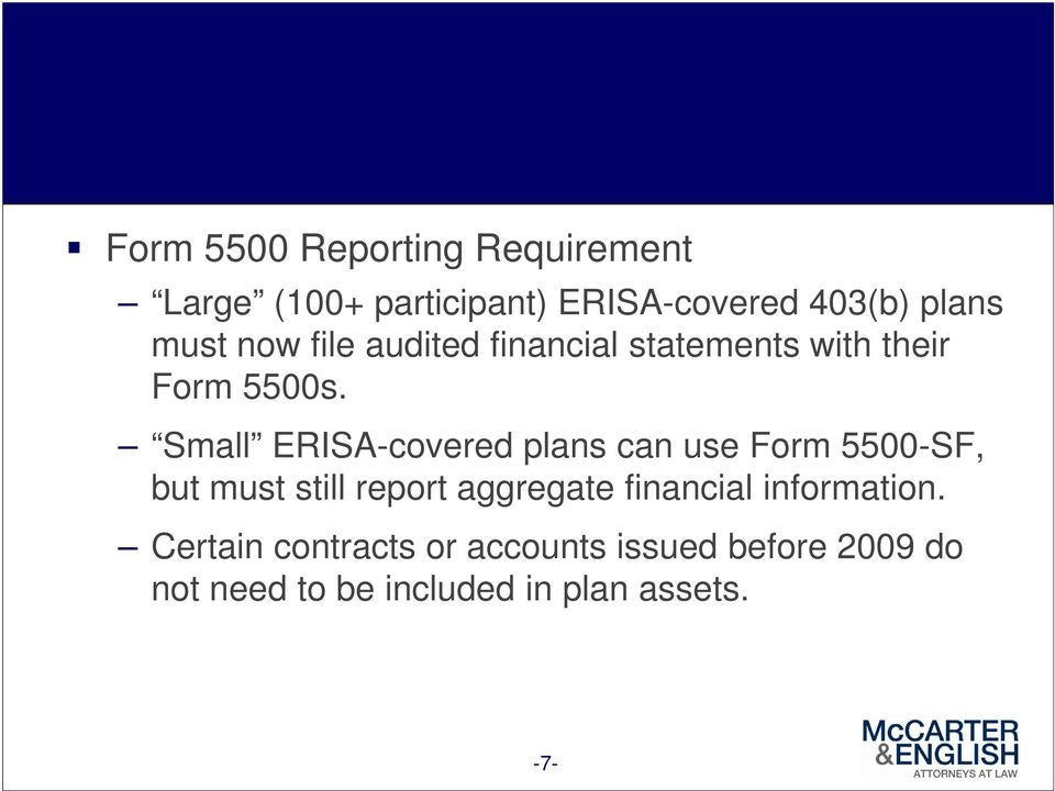 Small ERISA-covered plans can use Form 5500-SF, but must still report aggregate
