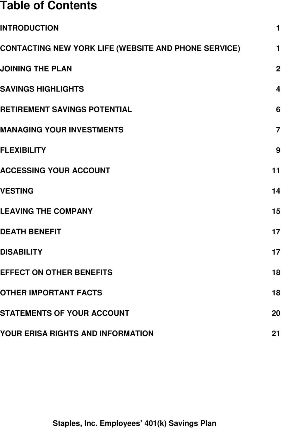 ACCOUNT 11 VESTING 14 LEAVING THE COMPANY 15 DEATH BENEFIT 17 DISABILITY 17 EFFECT ON OTHER BENEFITS 18 OTHER