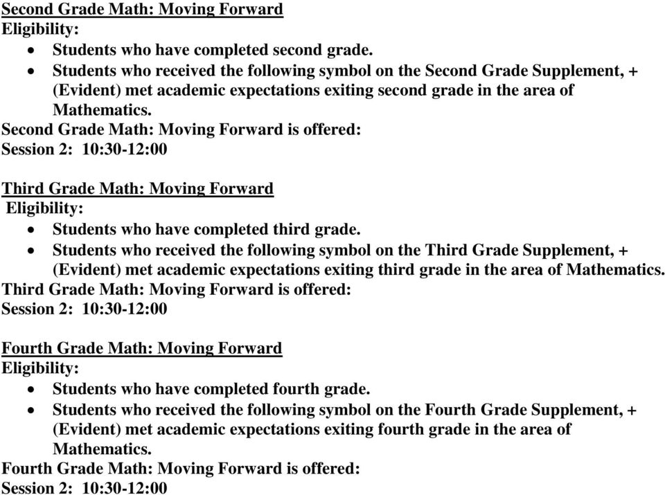Second Grade Math: Moving Forward is offered: Third Grade Math: Moving Forward Students who have completed third grade.