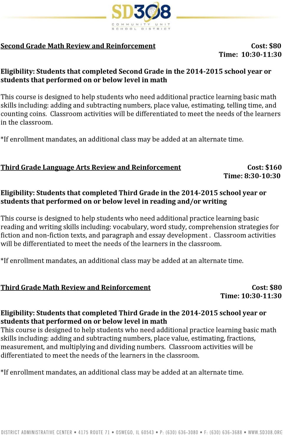 Third Grade Language Arts Review and Reinforcement Cost: $160 Eligibility: Students that completed Third Grade in the 2014-2015 school or students that performed on or below level in reading and/or