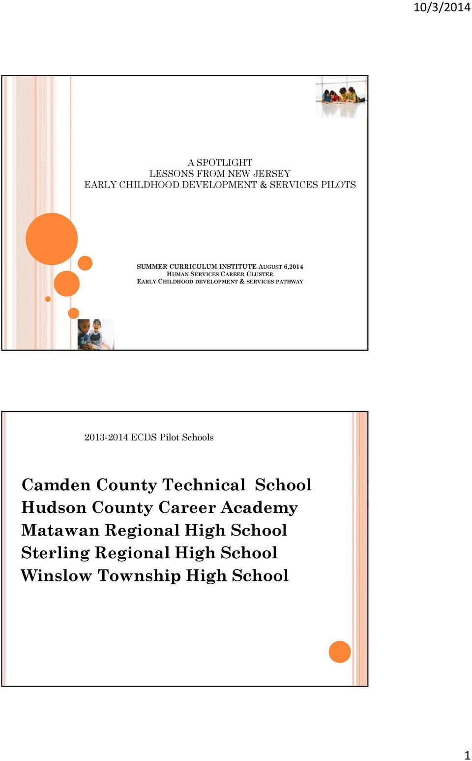 SERVICES PATHWAY 2013-2014 ECDS Pilot Schools Camden County Technical School Hudson County