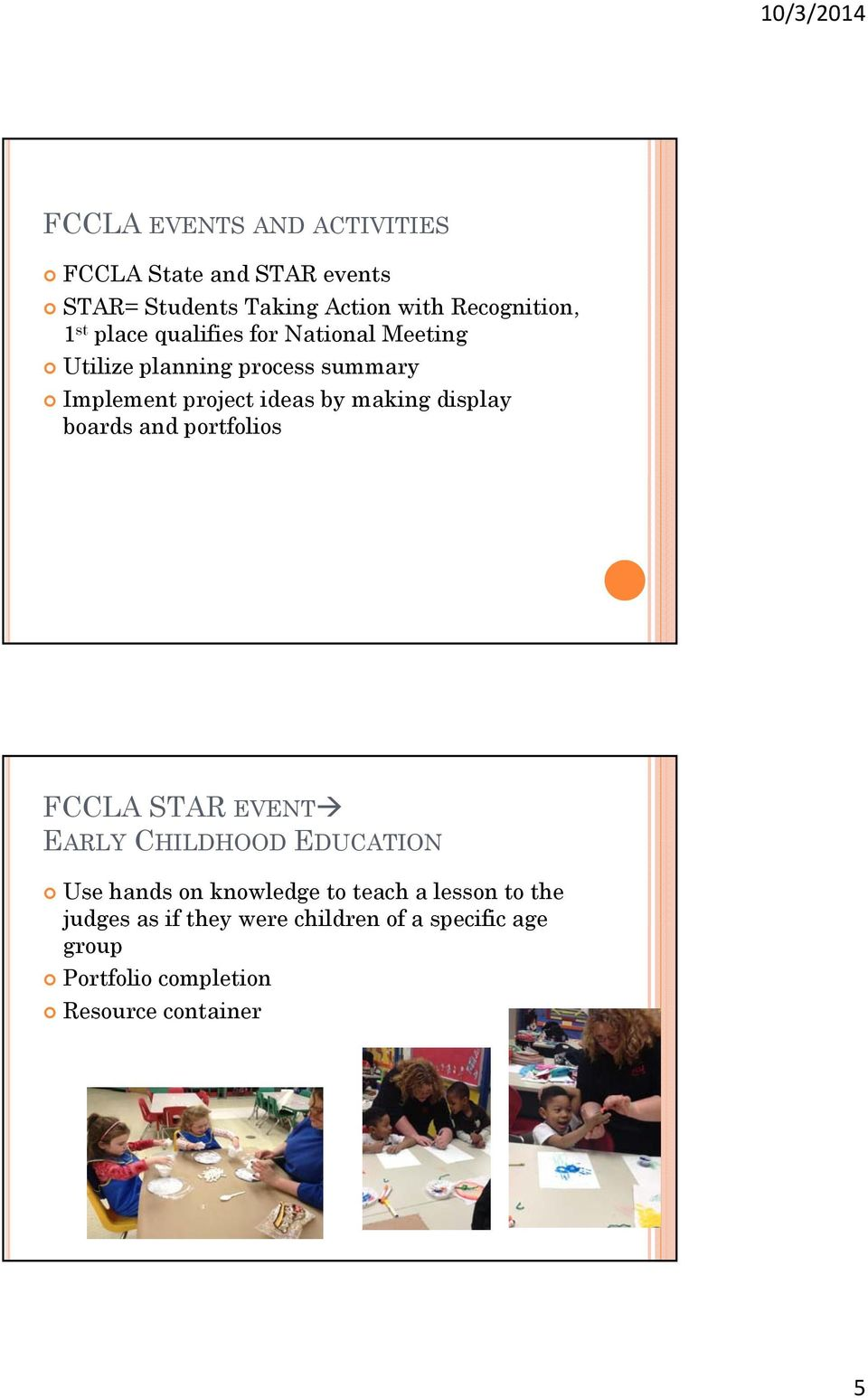 display boards and portfolios FCCLA STAR EVENT EARLY CHILDHOOD EDUCATION Use hands on knowledge to teach a