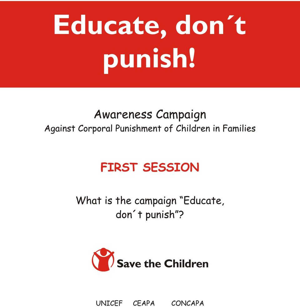 corporal punishment physical force causing pain One of those problems is physical punishment and violence  physical force  with the intention of causing a child to experience bodily pain or  prohibit and  eliminate all corporal punishment and all other cruel or degrading.