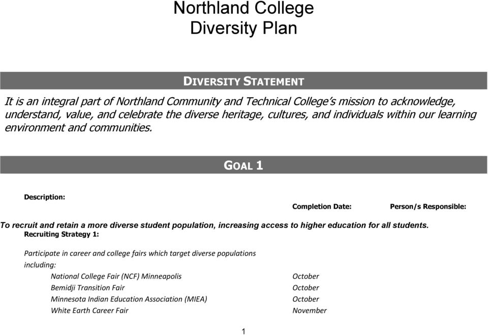 GOAL 1 Description: Completion Date: Person/s Responsible: To recruit and retain a more diverse student population, increasing access to higher education for all students.