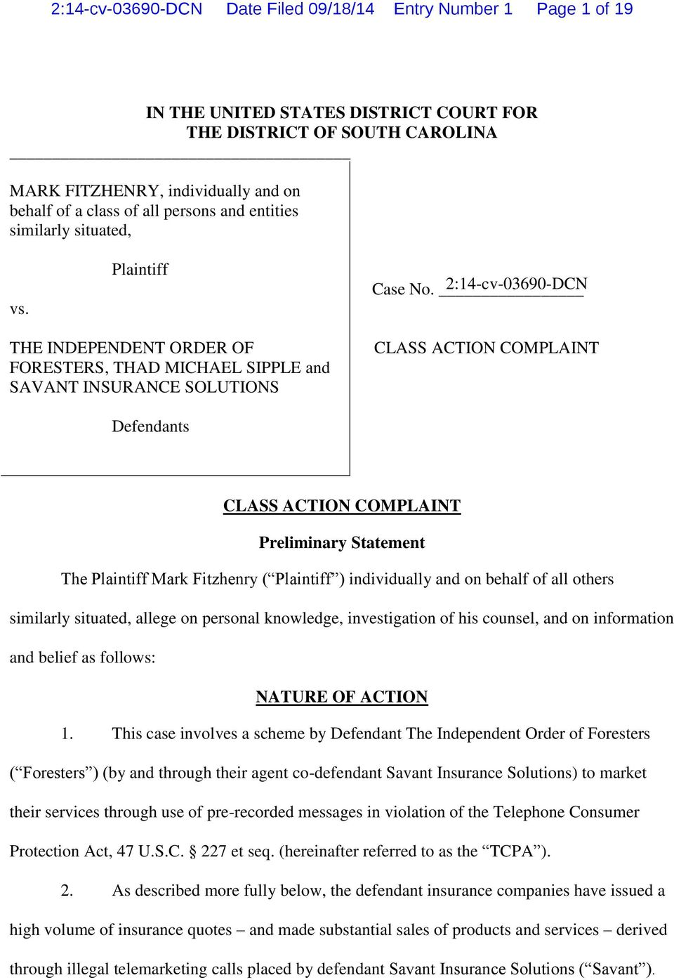 2:14-cv-03690-DCN THE INDEPENDENT ORDER OF FORESTERS, THAD MICHAEL SIPPLE and SAVANT INSURANCE SOLUTIONS CLASS ACTION COMPLAINT Defendants CLASS ACTION COMPLAINT Preliminary Statement The Plaintiff
