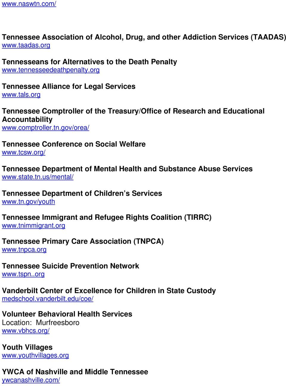 gov/orea/ Tennessee Conference on Social Welfare www.tcsw.org/ Tennessee Department of Mental Health and Substance Abuse Services www.state.tn.
