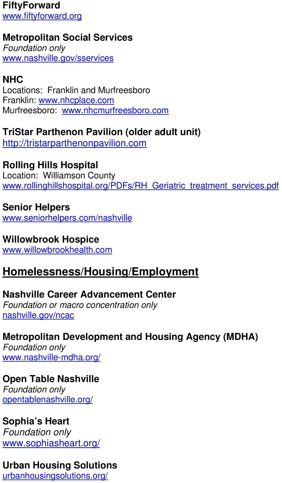 org/pdfs/rh_geriatric_treatment_services.pdf Senior Helpers www.seniorhelpers.com/nashville Willowbrook Hospice www.willowbrookhealth.