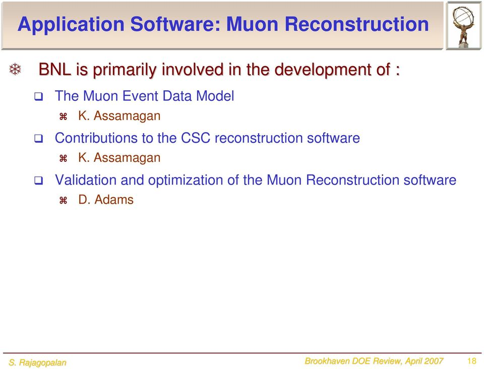 Assamagan Contributions to the CSC reconstruction software K.
