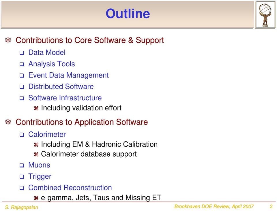 Contributions to Application Software Calorimeter Including EM & Hadronic Calibration