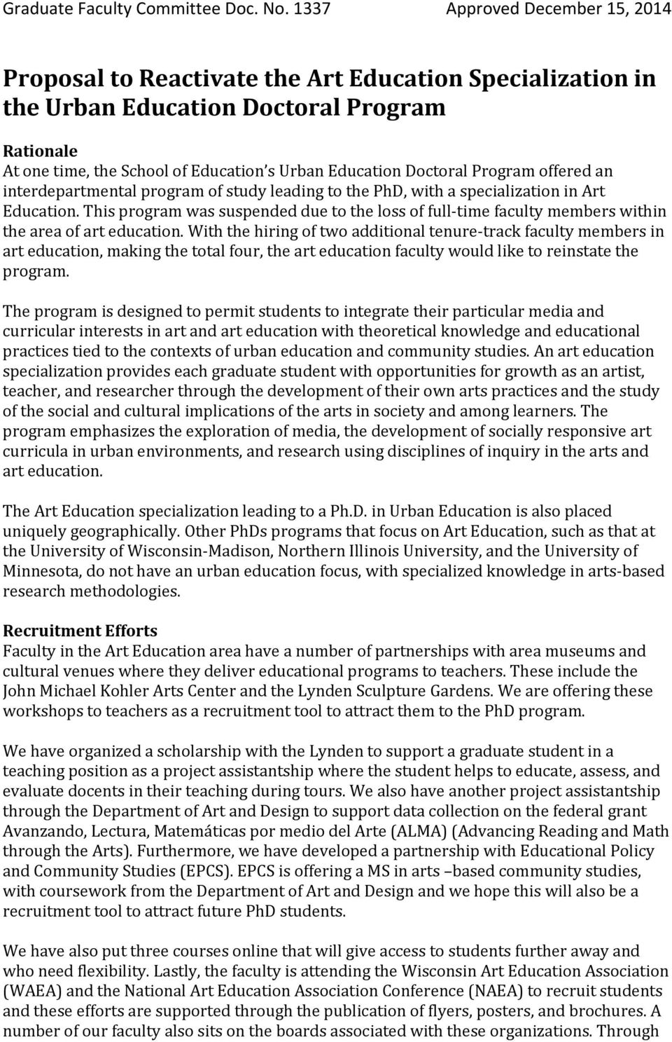 Doctoral Program offered an interdepartmental program of study leading to the PhD, with a specialization in Art Education.
