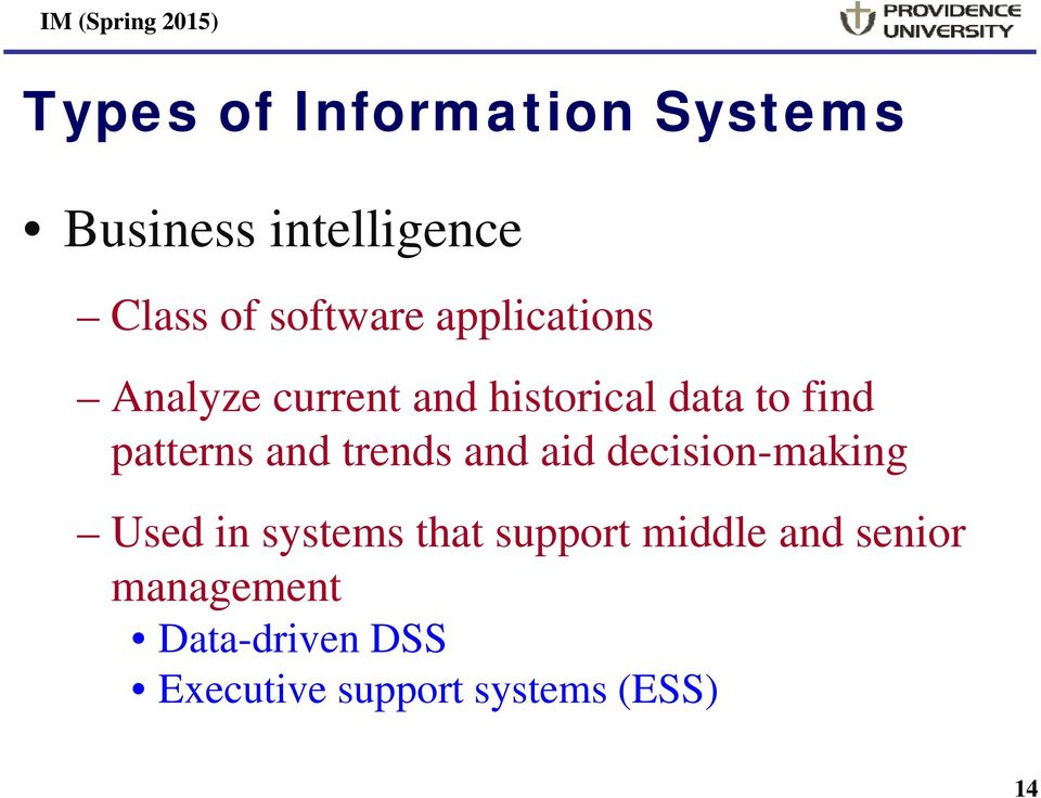 aid decision-making Used in systems that support middle and