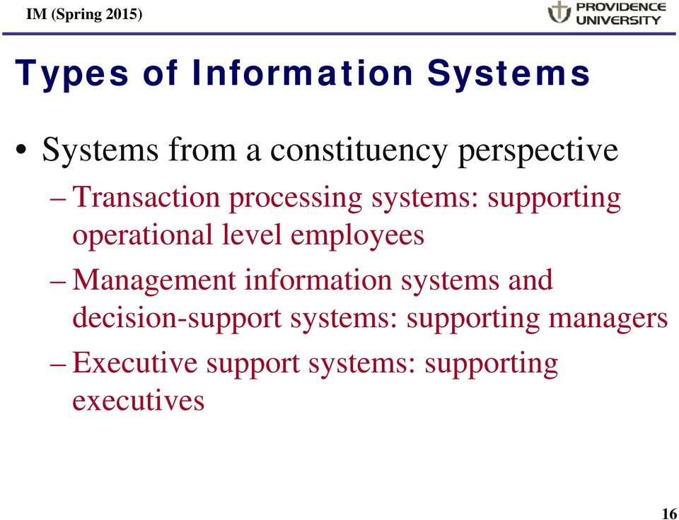 Management information systems and decision-support systems: