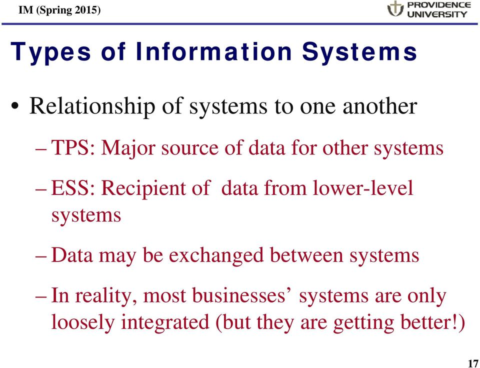Data may be exchanged between systems In reality, most businesses