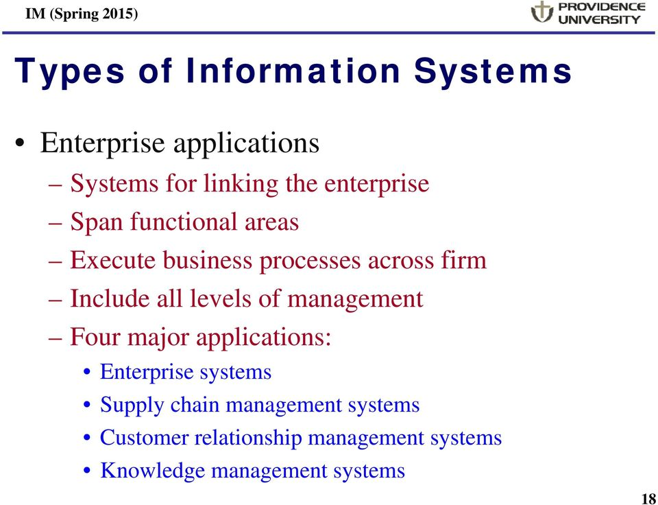 management Four major applications: Enterprise systems Supply chain