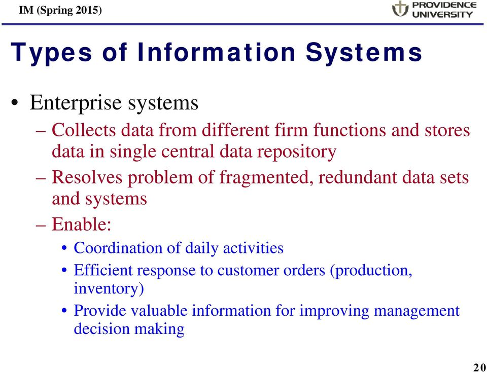 systems Enable: Coordination of daily activities Efficient response to customer orders
