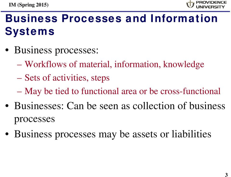 to functional area or be cross-functional Businesses: Can be seen as