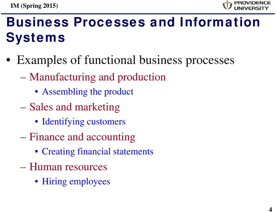 product Sales and marketing Identifying customers Finance and