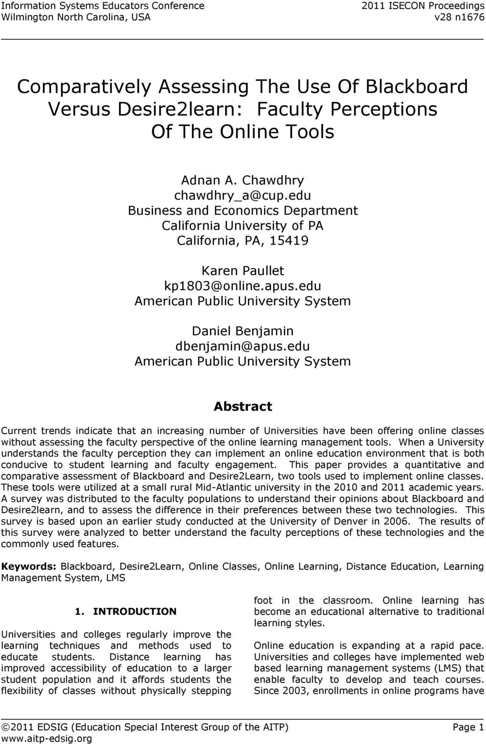 edu American Public University System Abstract Current trends indicate that an increasing number of Universities have been offering online classes without assessing the faculty perspective of the