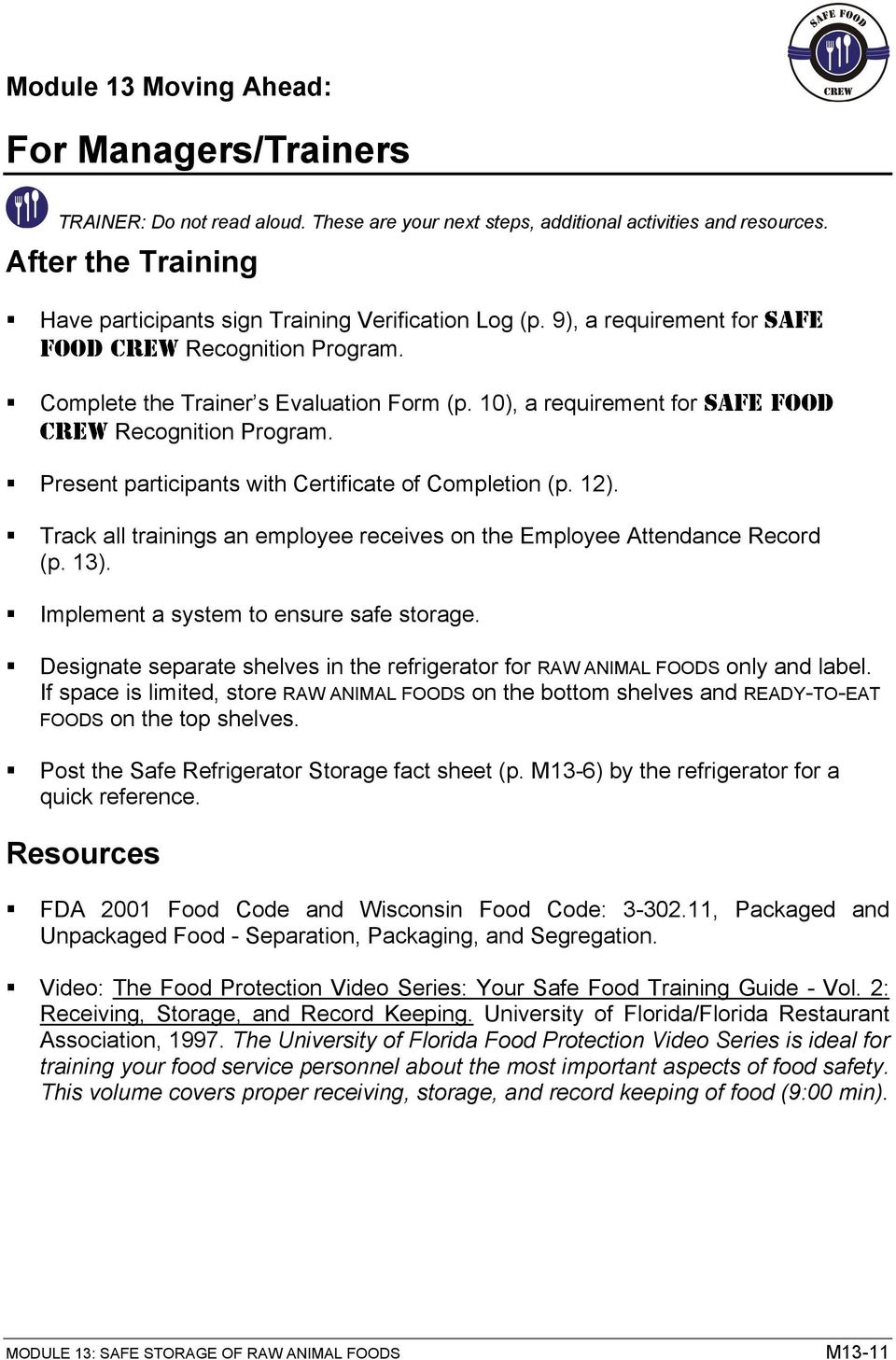 10), a requirement for Safe Food Crew Recognition Program. Present participants with Certificate of Completion (p. 12). Track all trainings an employee receives on the Employee Attendance Record (p.