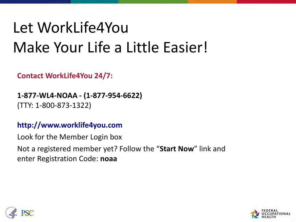 1-800-873-1322) http://www.worklife4you.