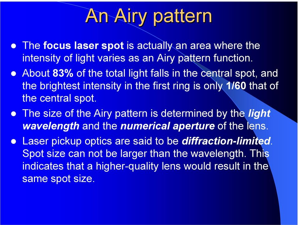 spot. The size of the Airy pattern is determined by the light wavelength and the numerical aperture of the lens.