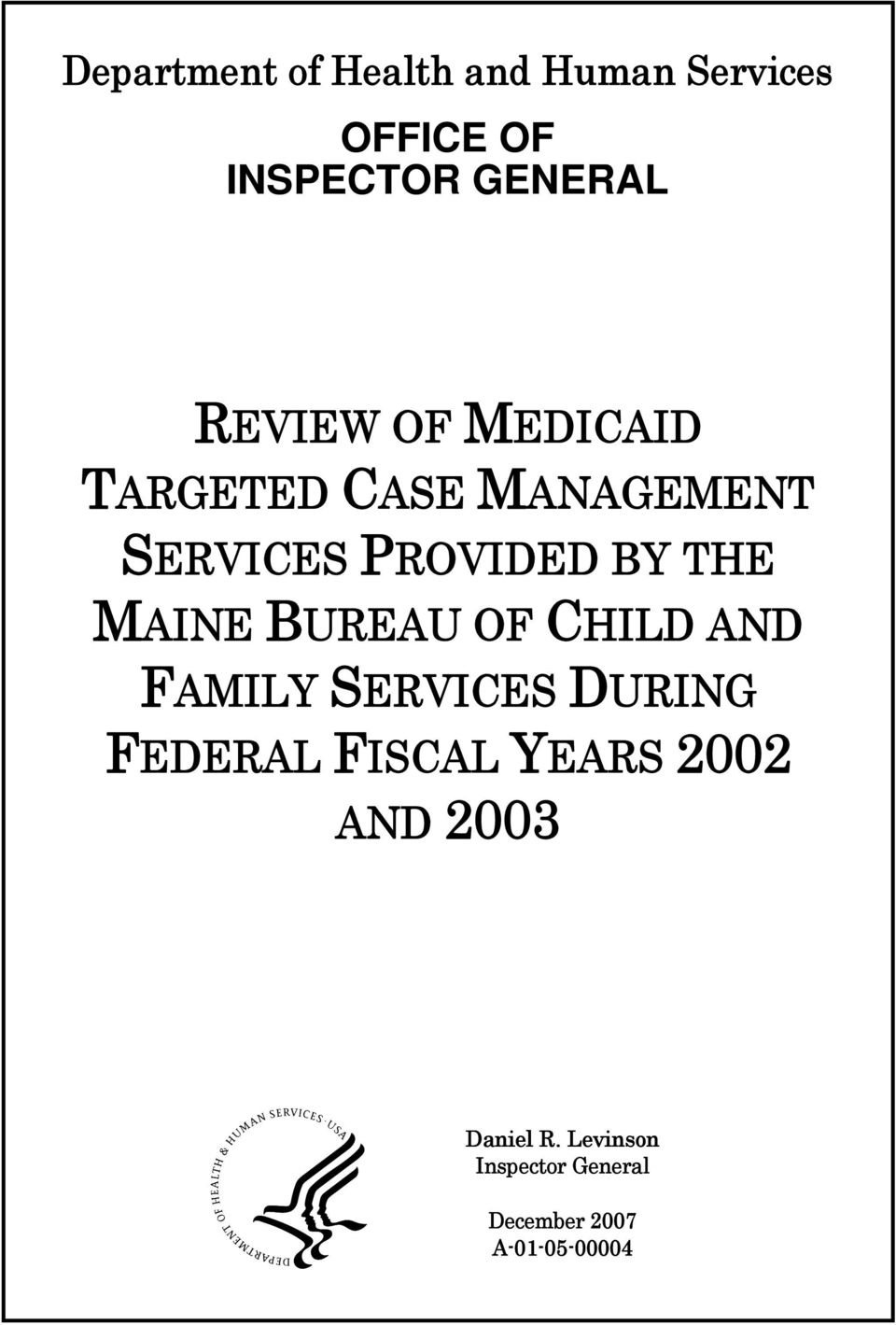 MAINE BUREAU OF CHILD AND FAMILY SERVICES DURING FEDERAL FISCAL YEARS