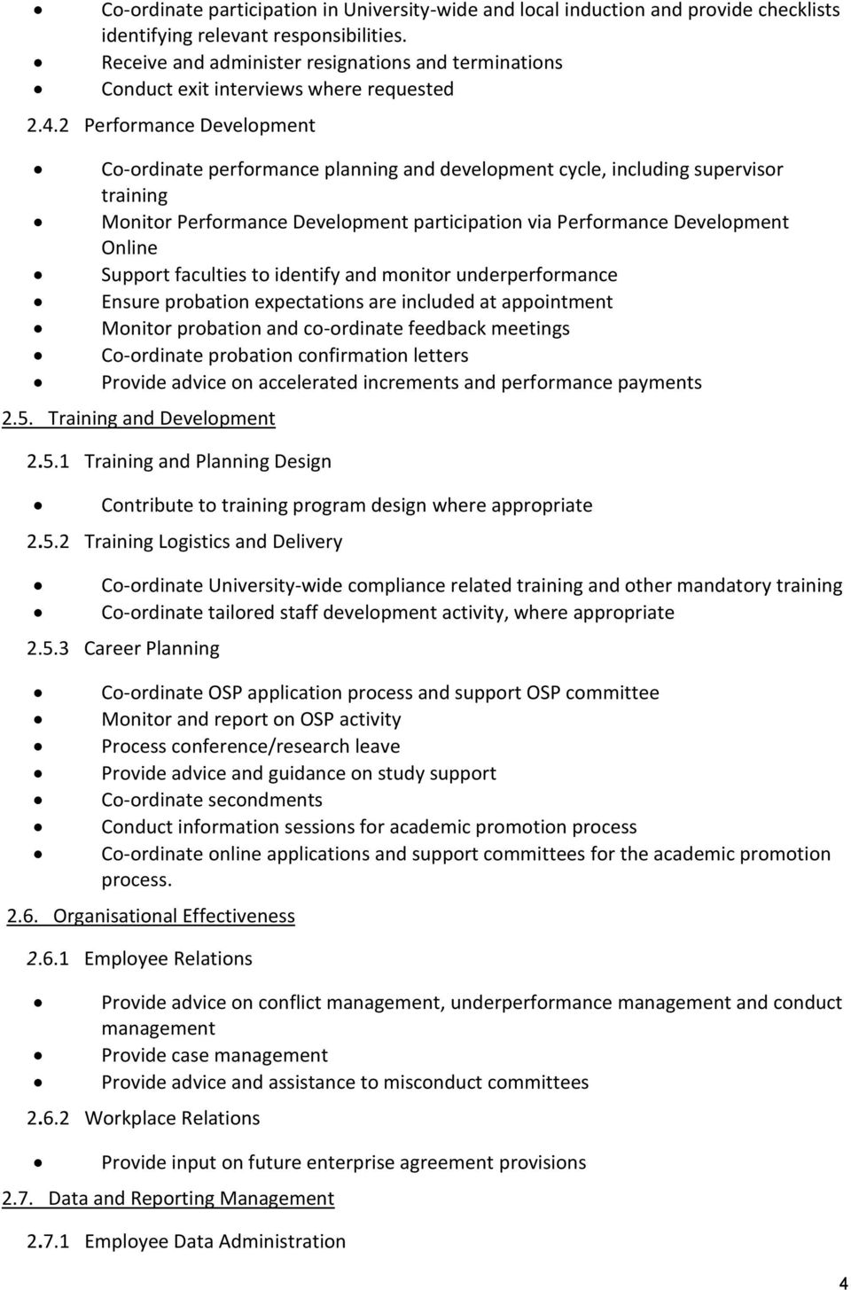 2 Performance Development Co-ordinate performance planning and development cycle, including supervisor training Monitor Performance Development participation via Performance Development Online