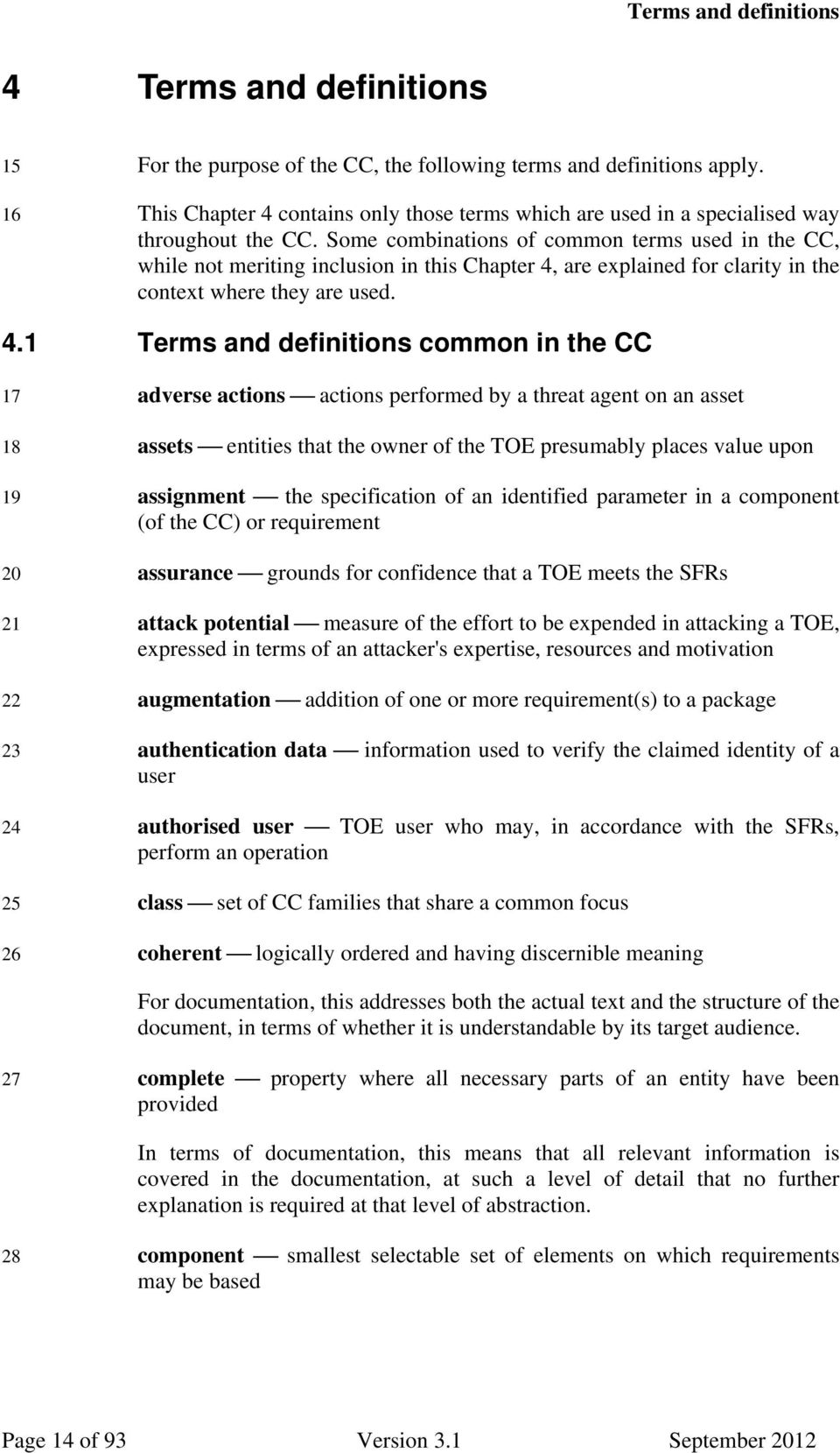Some combinations of common terms used in the CC, while not meriting inclusion in this Chapter 4,