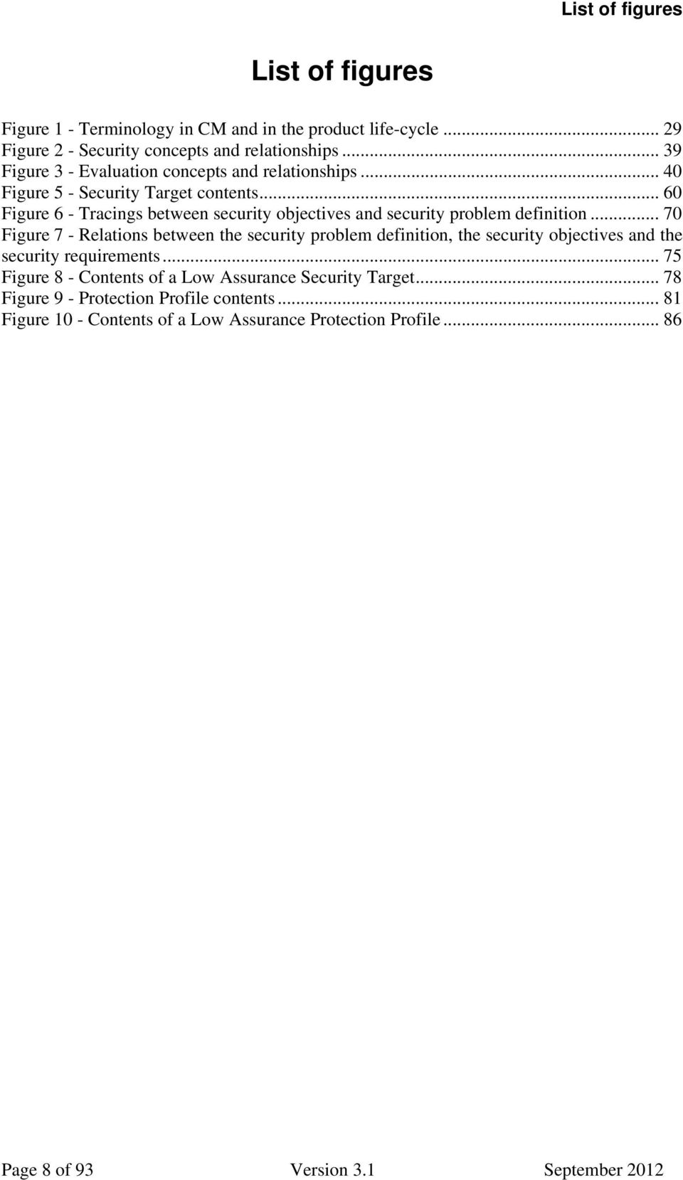 .. 60 Figure 6 - Tracings between security objectives and security problem definition.