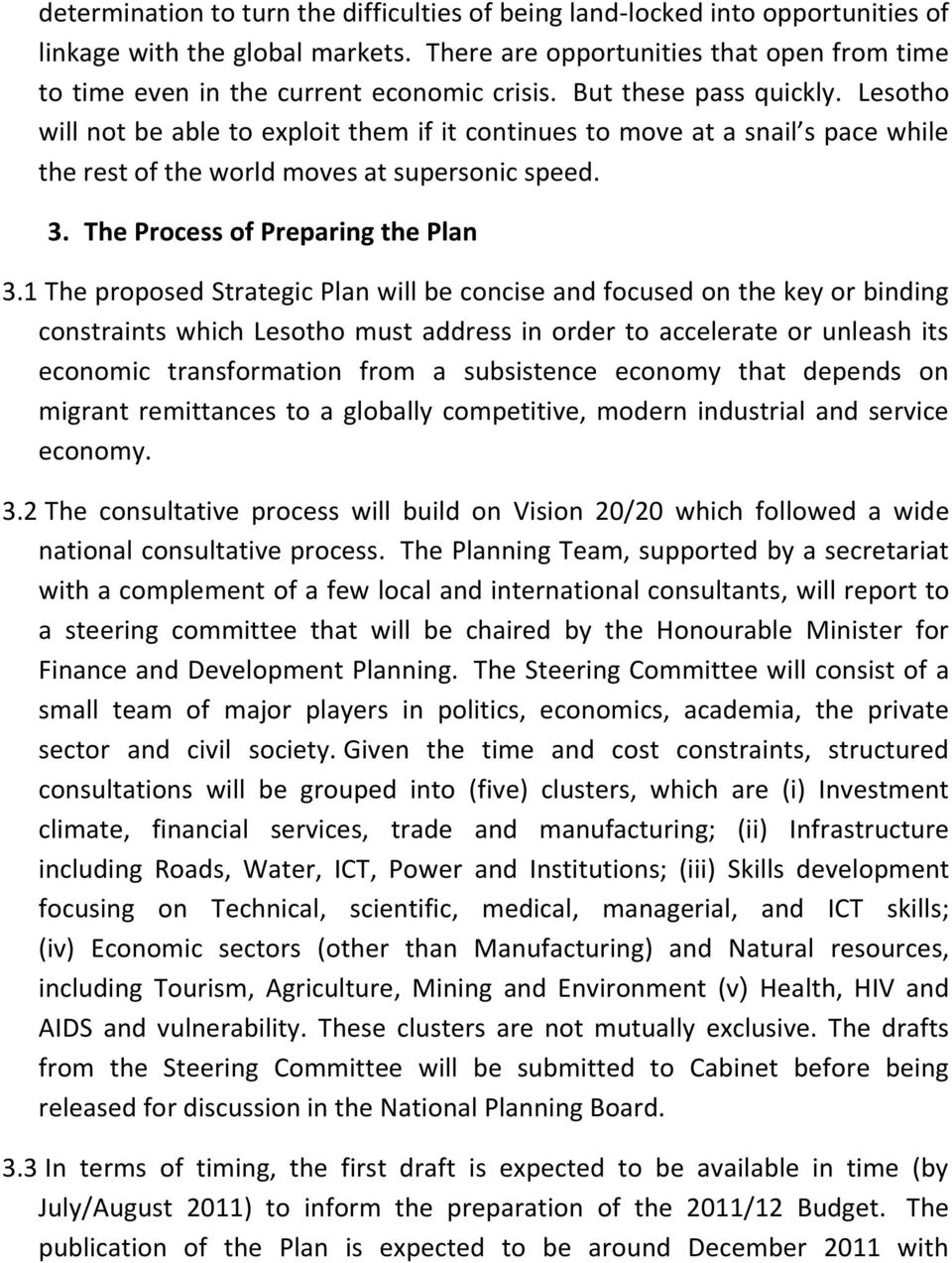 Lesotho will not be able to exploit them if it continues to move at a snail s pace while the rest of the world moves at supersonic speed. 3. The Process of Preparing the Plan 3.
