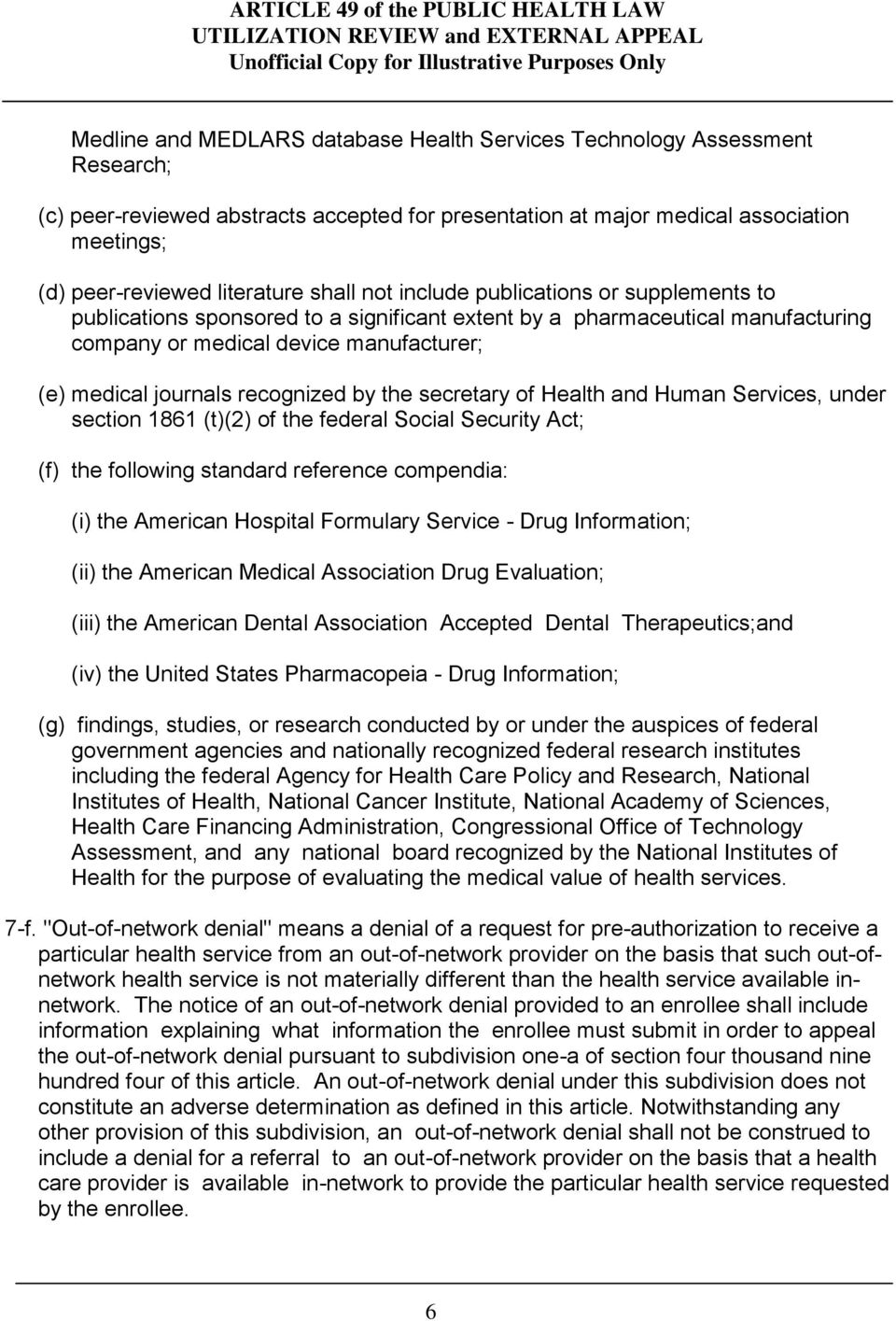 recognized by the secretary of Health and Human Services, under section 1861 (t)(2) of the federal Social Security Act; (f) the following standard reference compendia: (i) the American Hospital