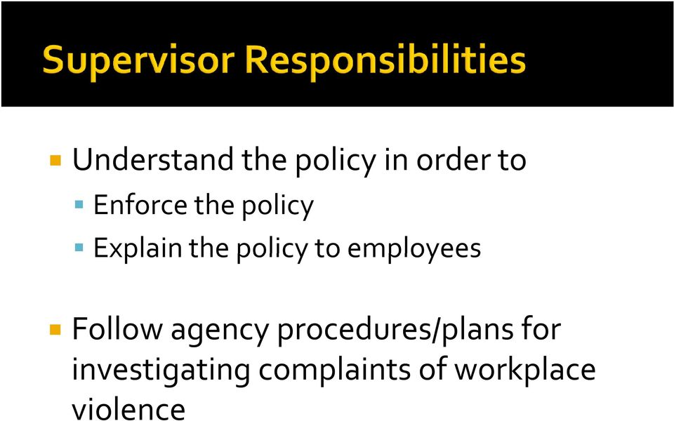 employees Follow agency procedures/plans
