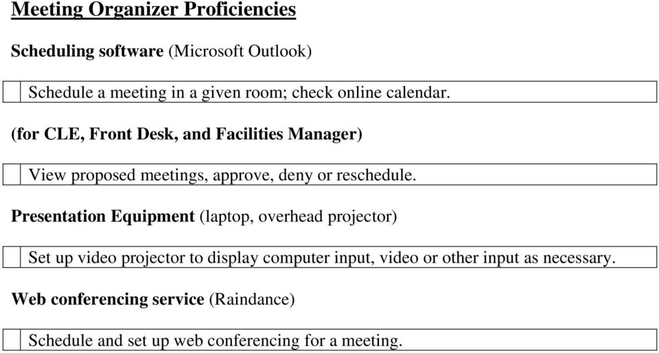 (for CLE, Front Desk, and Facilities Manager) View proposed meetings, approve, deny or reschedule.