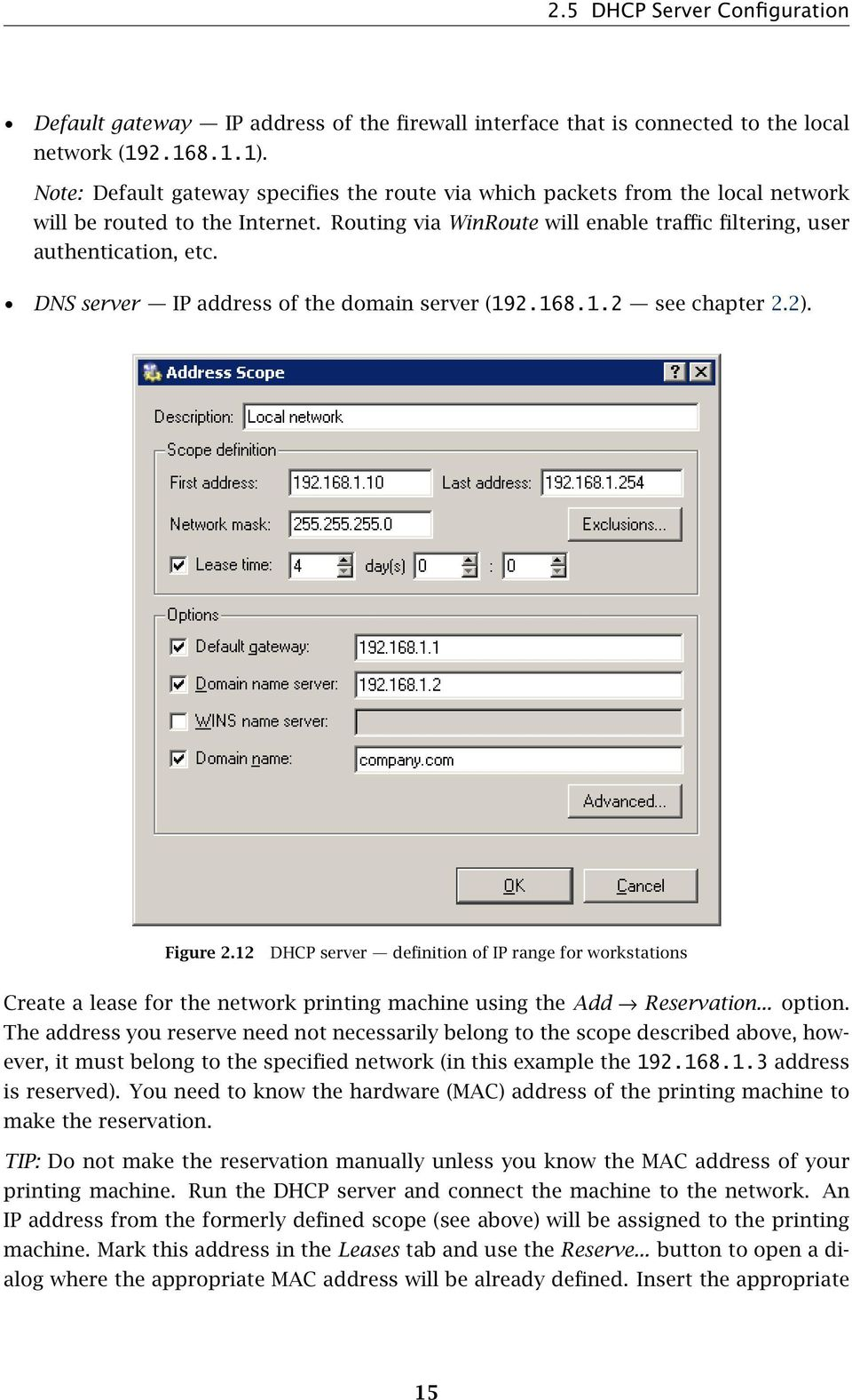 DNS server IP address of the domain server (192.168.1.2 see chapter 2.2). Figure 2.