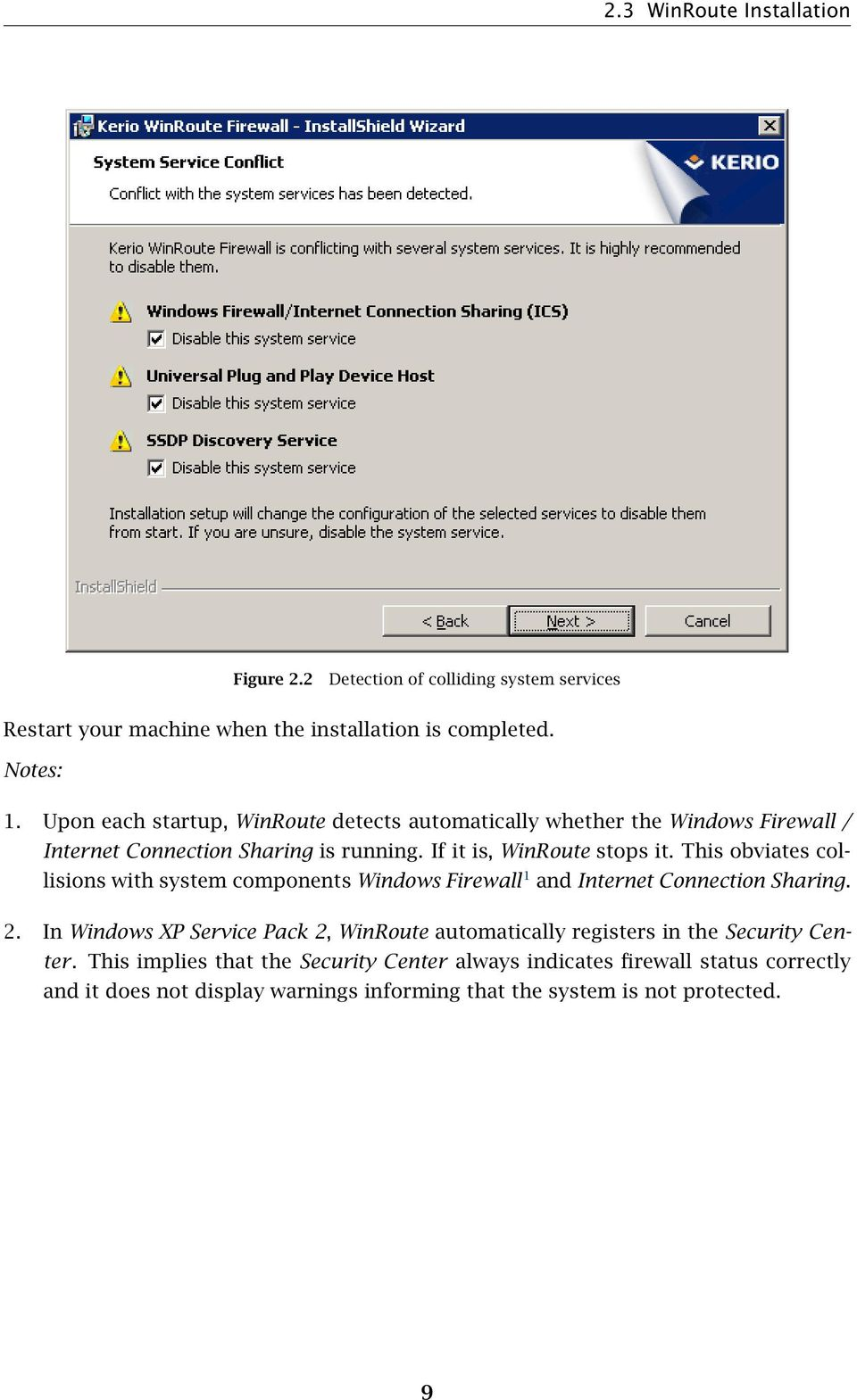 This obviates collisions with system components Windows Firewall 1 and Internet Connection Sharing. 2.