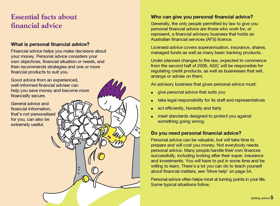 Good advice from an experienced, we-informed financia adviser can hep you save money and become more financiay secure.