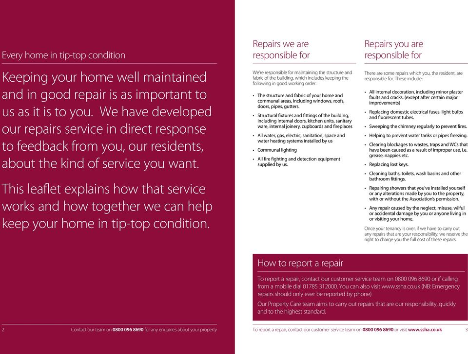 This leaflet explains how that service works and how together we can help keep your home in tip-top condition.