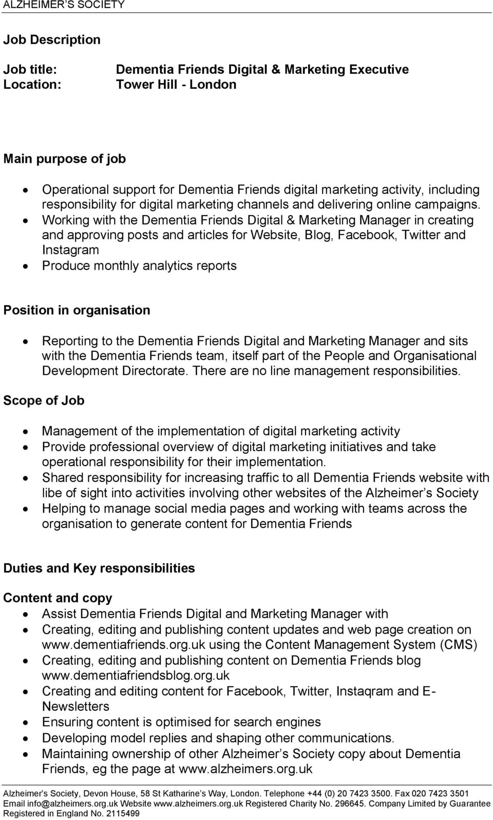 Working with the Dementia Friends Digital & Marketing Manager in creating and approving posts and articles for Website, Blog, Facebook, Twitter and Instagram Produce monthly analytics reports