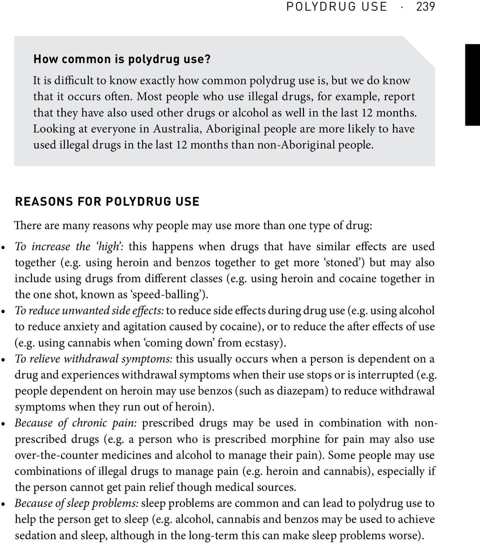 Looking at everyone in Australia, Aboriginal people are more likely to have used illegal drugs in the last 12 months than non-aboriginal people.