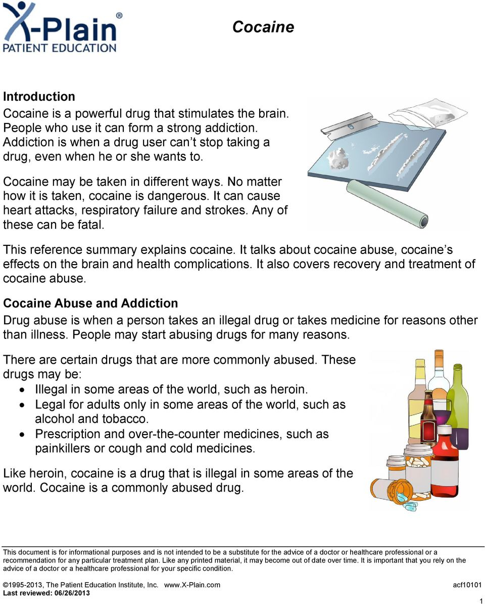 It can cause heart attacks, respiratory failure and strokes. Any of these can be fatal. This reference summary explains cocaine.