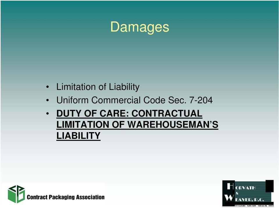 7-204 DUTY OF CARE: CONTRACTUAL