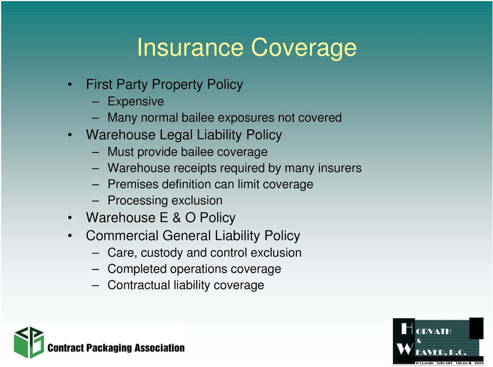 insurers Premises definition can limit coverage Processing exclusion Warehouse E & O Policy Commercial