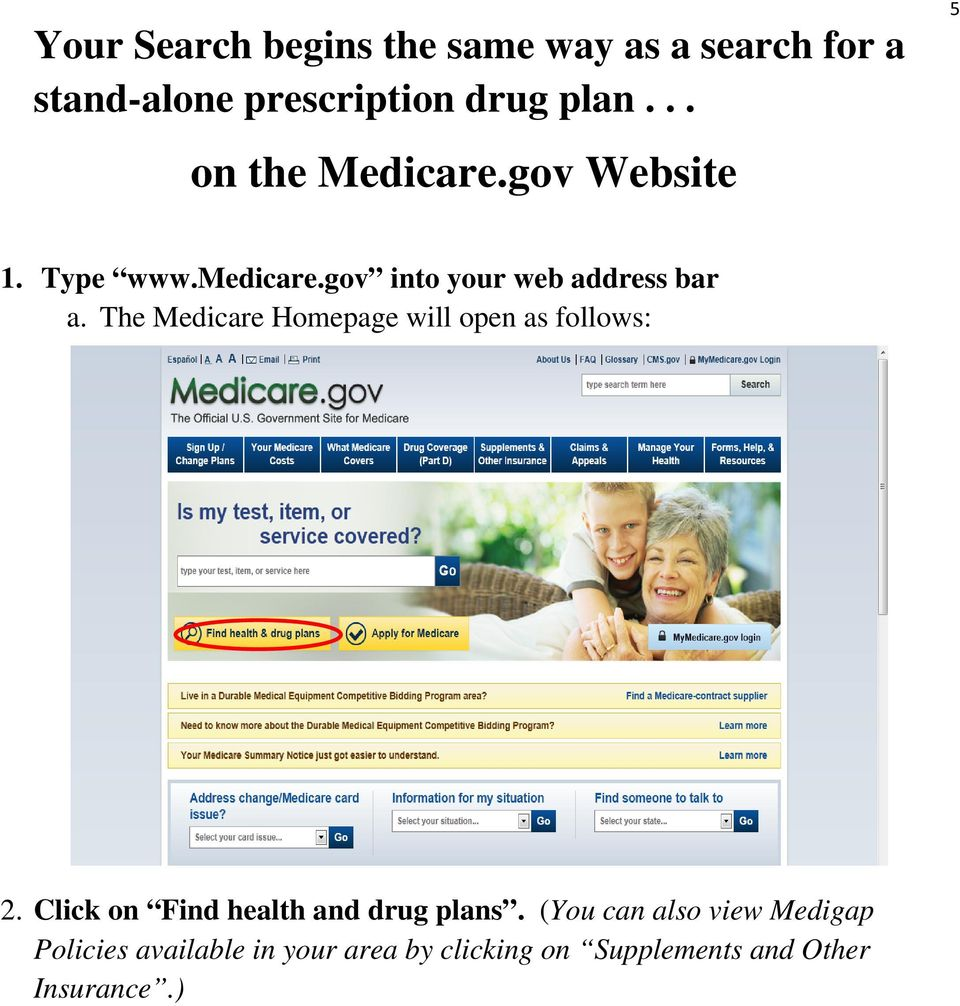 The Medicare Homepage will open as follows: 2. Click on Find health and drug plans.