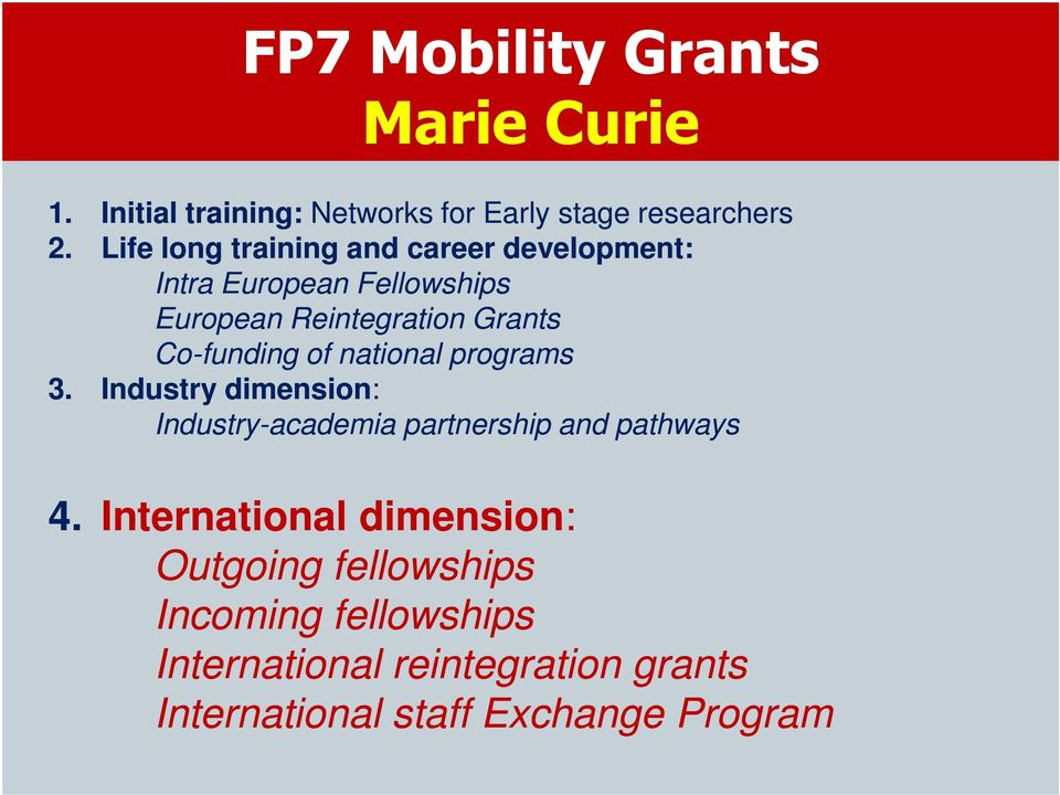 Co-funding of national programs 3. Industry dimension: Industry-academia partnership and pathways 4.