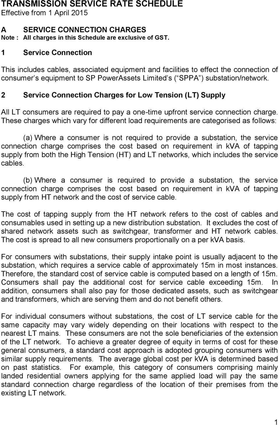 2 Service Connection Charges for Low (LT) Supply All LT consumers are required to pay a one-time upfront service connection charge.