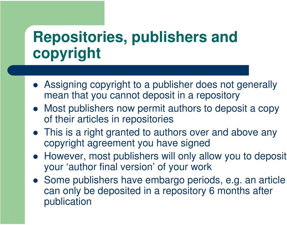 authors over and above any copyright agreement you have signed However, most publishers will only allow you to deposit your author