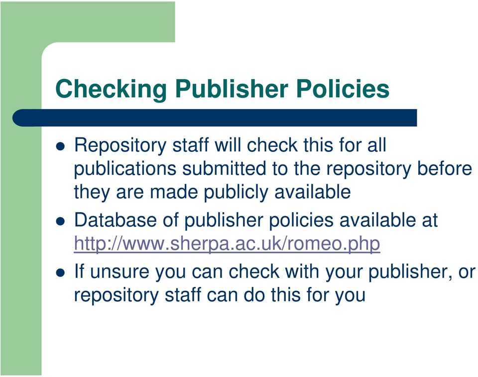 available Database of publisher policies available at http://www.sherpa.ac.